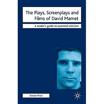 The Plays Screenplays and Films of David Mamet by Price & Steven