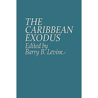 The Caribbean Exodus by Levine & Barry B.