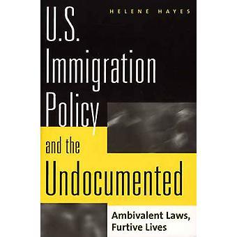 Amerikaanse immigratiebeleid en de ongedocumenteerde ambivalente wetten vluchtige leven door Hayes & Helene