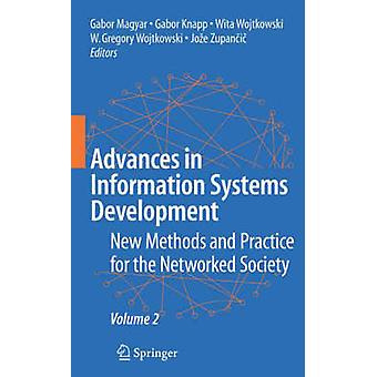 Advances in Information Systems Development  New Methods and Practice for the Networked Society Volume 2 by Maygar & Gabor
