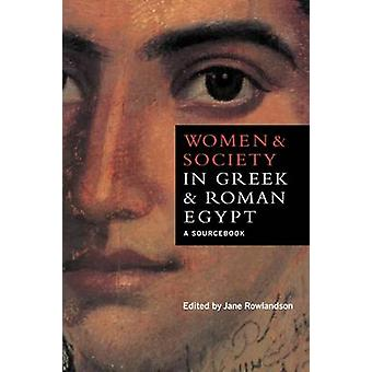 Women and Society in Greek and Roman Egypt door Jane Rowlandson