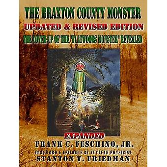 The Braxton County Monster Updated  Revised Edition the CoverUp of the Flatwoods Monster Revealed Expanded by Feschino & Frank & Jr.
