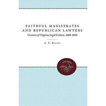 Trogen domare och republikanska advokater skaparna av Virginia Legal kultur 16801810 av Roeber & A. G.
