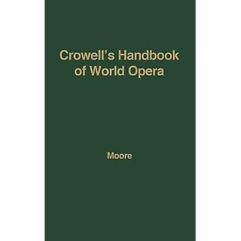 Crowells manual de ópera del mundo. por Moore y Frank Ledlie