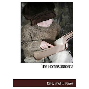 The Homesteaders by Kate & .