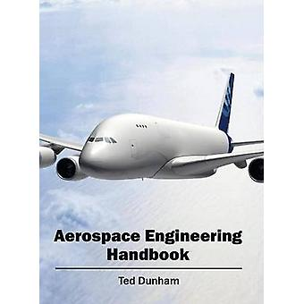 Aerospace Engineering Handbook von Dunham & Ted