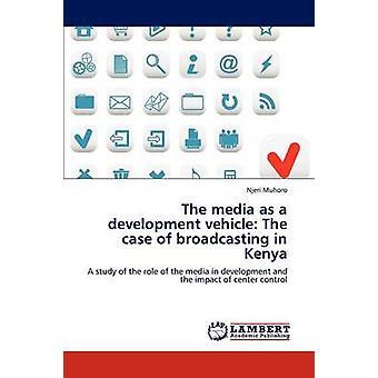 De Media als een voertuig van de ontwikkeling het geval van de omroep in Kenia door Muhoro & Njeri