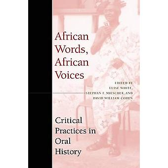 African Words - African Voices - Critical Practices in Oral History by
