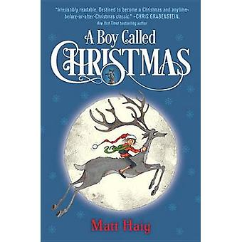 A Boy Called Christmas by Matt Haig - Chris Mould - 9780399552656 Book
