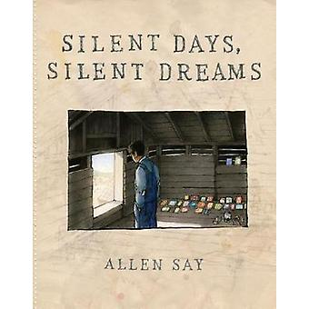 Silent Days - Silent Dreams by Allen Say - 9780545927611 Book