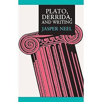 Plato - Derrida - and Writing by Jasper P Neel - 9780809314409 Book
