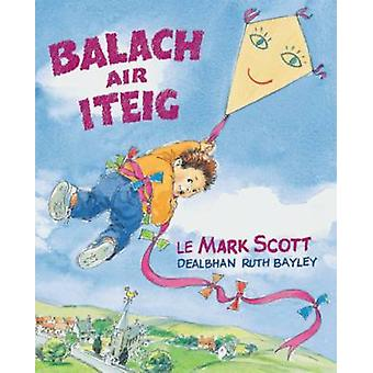 Balach Air Iteig by Mark Scott - Ruth Bayley - 9780861523153 Book
