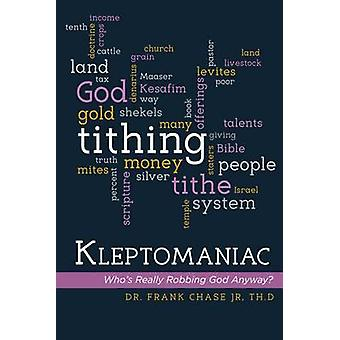 Kleptomaniac - Who's Really Robbing God Anyway? by Frank Chase - 97809