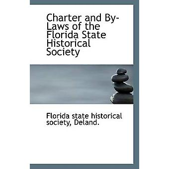 Charter and By-Laws of the Florida State Historical Society by Deland