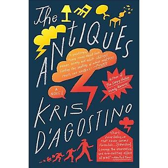 Antiques - A Novel by Kris D'Agostino - 9781501138980 Book