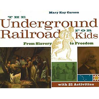 Underground Railroad for Kids - From Slavery to Freedom with 21 Activi
