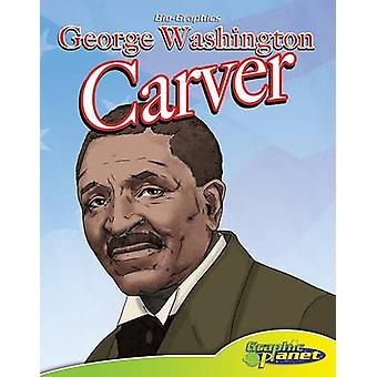 George Washington Carver by Joeming W Dunn - Chris Allen - 9781602701