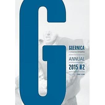 Guernica - Annual 2015 - 2 by Nick Flynn - Jesmyn Ward - 9781608465378