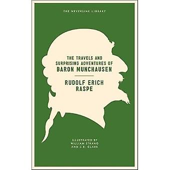 The Travels and Surprising Adventures of Baron Munchausen by Rudolf E