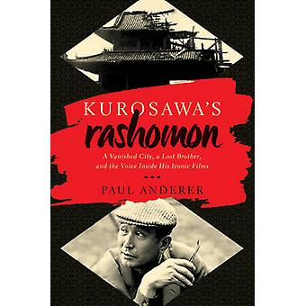 Kurosawa's Rashomon - A Vanished City - a Lost Brother - and the Voice