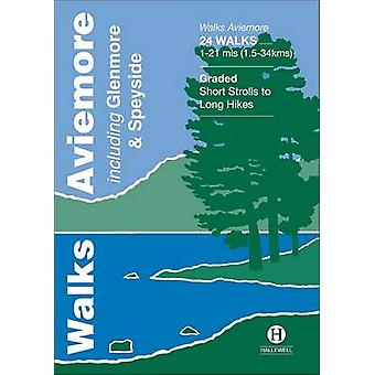 Walks Aviemore - Including Glenmore & Speyside by Richard Hallewell -