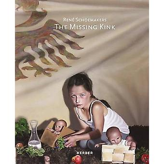 Rene Schoemakers - The Missing Kink by Christoph Tannert - Michael Fuh