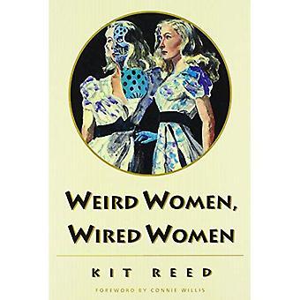 Konstiga kvinnor, Wired kvinnor