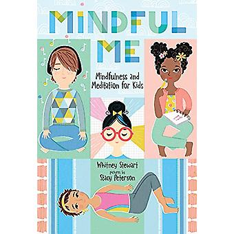 Mindful Me - Mindfulness and Meditation for Kids by Whitney Stewart -