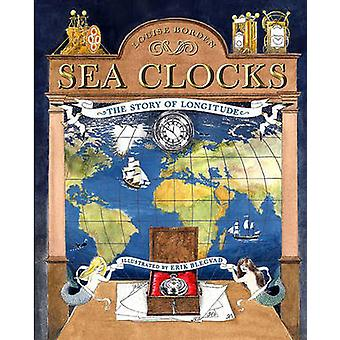 Sea Clocks - The Story of Longitude (Library Binding) by Louise Borden