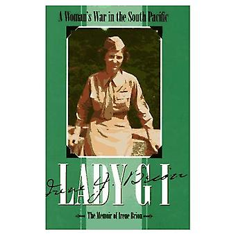 Lady GI: A Womans War in the South Pacific - The Memoir of Irene Brion