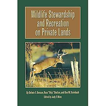 Tierwelt-Stewardship und Erholung auf Private Ländereien (Texas A. & M.University Landwirtschaft Serie)