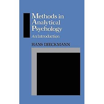 Methods in Analytical Psychology An Introduction by Dieckmann & Hans