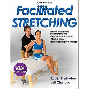 Facilitated Stretching by Robert E McAtee