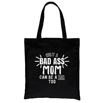 Bad Ass Mom Is Dad Black Heavy Cotton Canvas Bag Cute Mom Gift