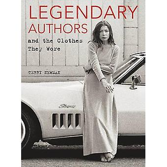 Legendary Authors and the Clothes They Wore by Terry Newman