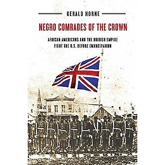 Negro Comrades of the Crown by Gerald Horne