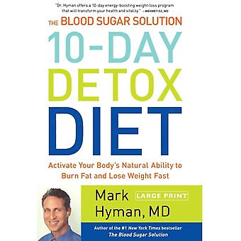 BLOOD SUGAR SOLUTION 10DAY DETOX DIETACTIVATE YOUR BODYS NATURAL... LARGE PRINT by Hyman & Mark