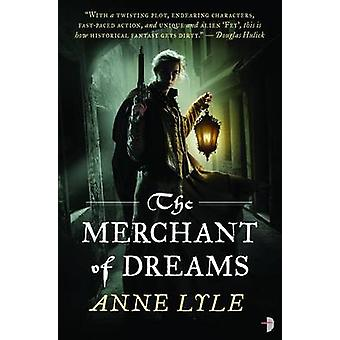 The Merchant of Dream  Book Two of Nights Masque by Anne Lyle & Cover design or artwork by Larry Rostant