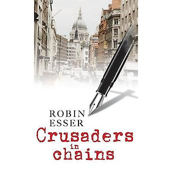 Crusaders In Chains by ESSER & Robin