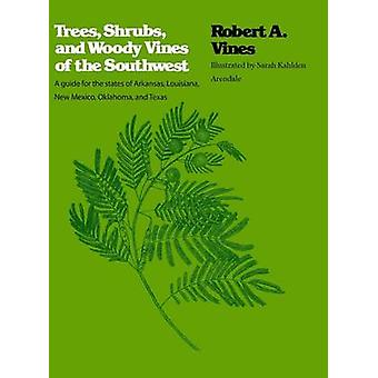Trees Shrubs and Woody Vines of the Southwest by Vines & Robert A.