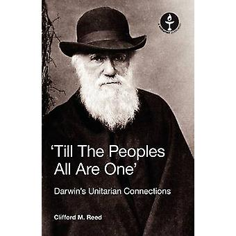 Till the Peoples All Are One Darwins Unitarian Connections by Reed & Clifford Martin