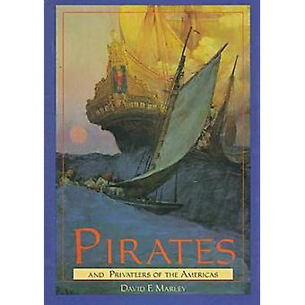 Pirates and Privateers of the Americas de Marley et David F.