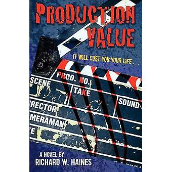 Production Value by Haines & Richard W