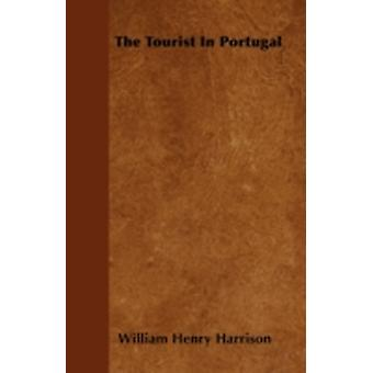 The Tourist In Portugal by Harrison & William Henry