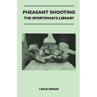 Pheasant Shooting  The Sportsmans Library by Sprake & Leslie