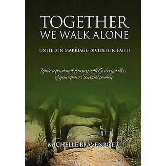 Together We Walk Alone by Bravenboer & Michelle