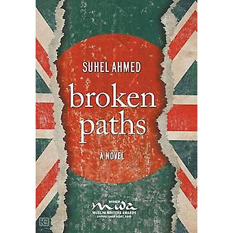 Broken Paths by Ahmed & Suhel