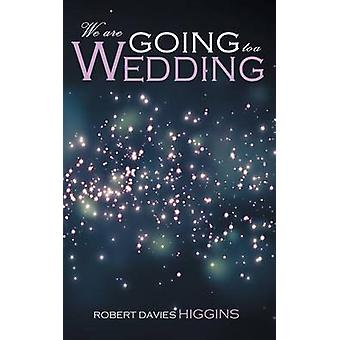 We are Going to a Wedding by Higgins & Robert Davies