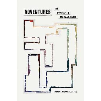 Adventures in Property Management by WernerJatzke & Chelsea