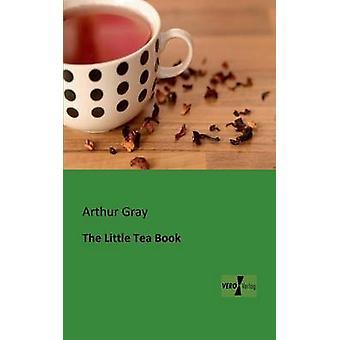 The Little Tea Book de Gray et Arthur